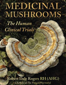 Medicinal Mushrooms - The Human Clinical Trials Book